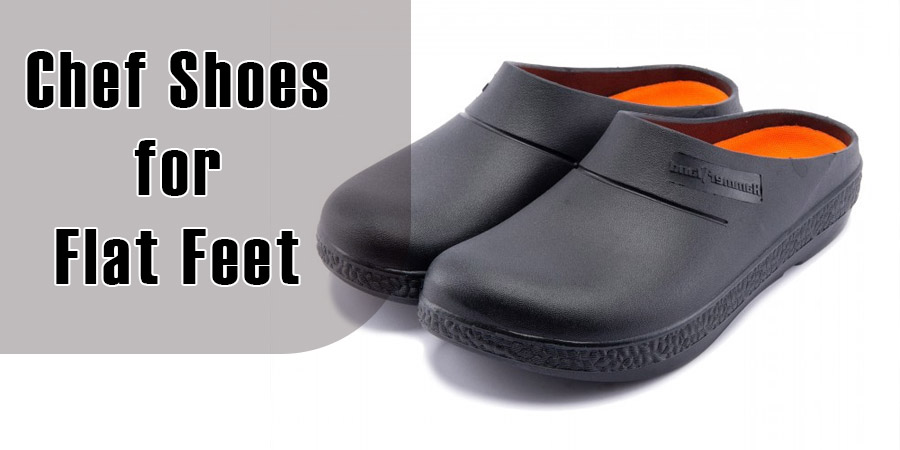 Chef Shoes for Flat Feet
