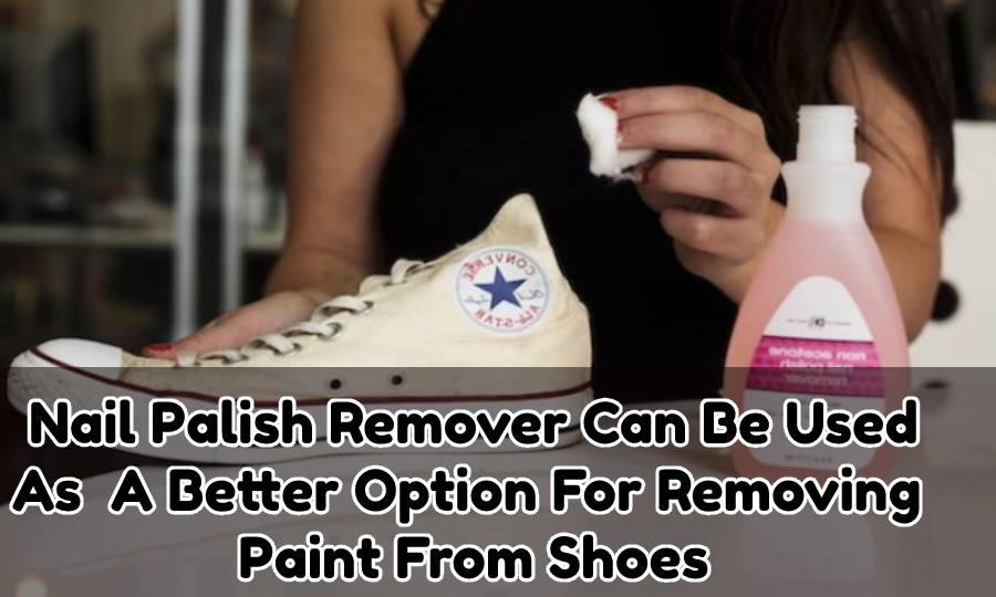 How to Remove Paint From Leather Shoes by Nail Polish Remover: