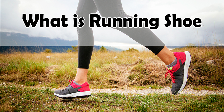 What Is running shoe