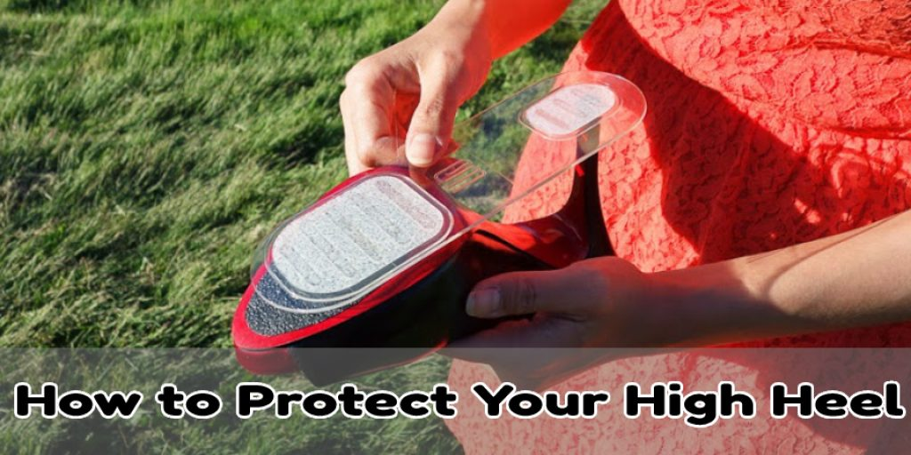 How to Protect Your High Heel Shoes