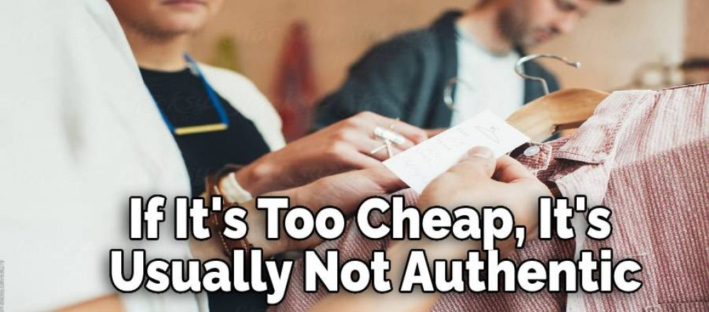If It's Too Cheap, It's  Usually Not Authentic