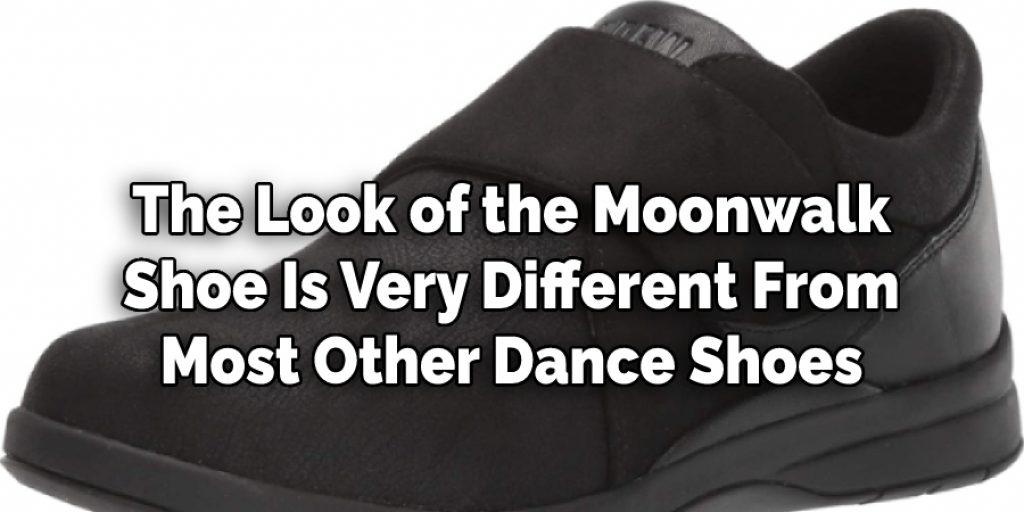 The Look of the Moonwalk Shoe Is Very Different From Most Other Dance Shoes