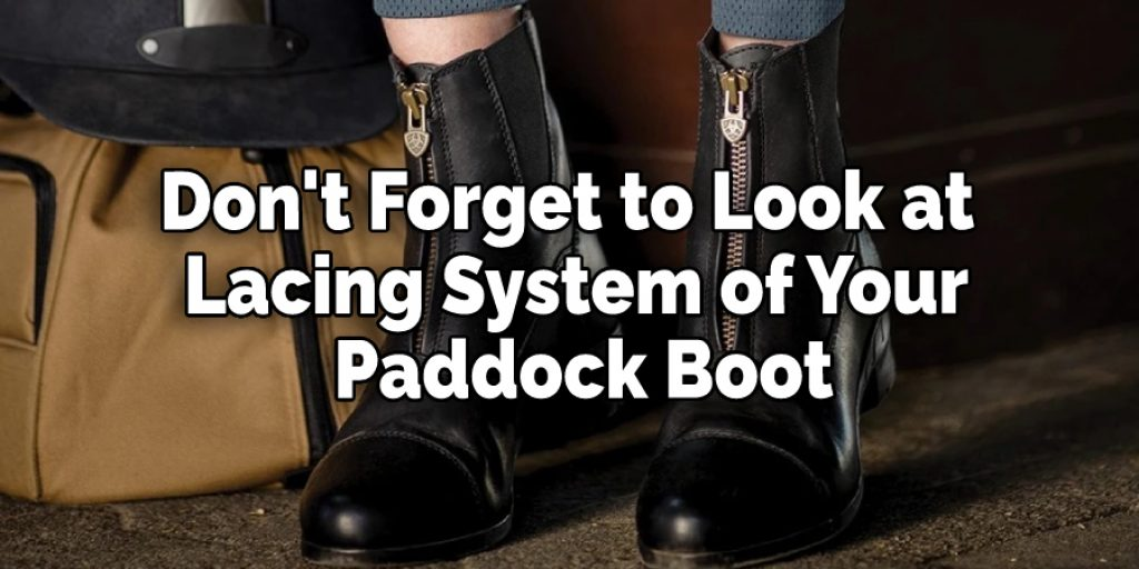 Don't Forget to Look at   Lacing System of Your  Paddock Boot
