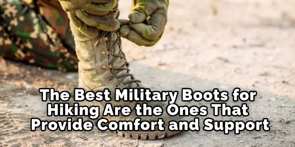 The Best Military Boots for Hiking Are the Ones That Provide Comfort and Support