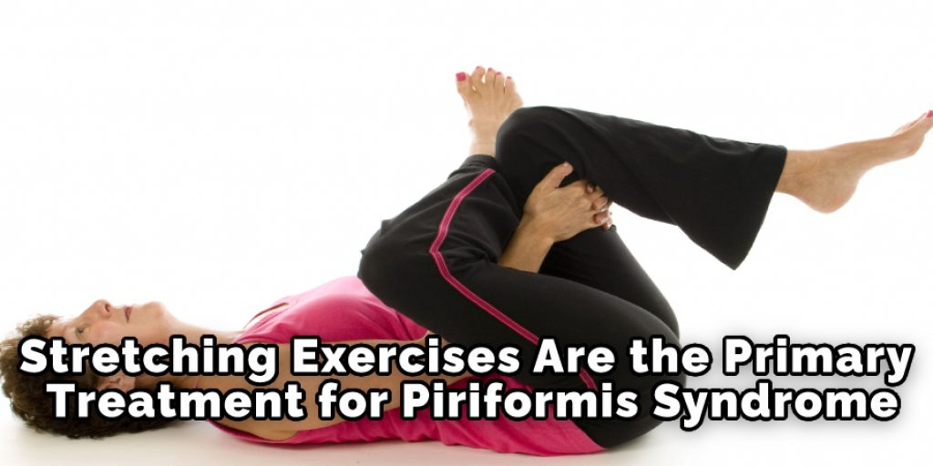 Stretching Exercises Are the Primary Treatment for Piriformis Syndrome