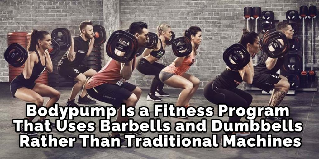Bodypump Is a Fitness Program That Uses Barbells and Dumbbells Rather Than Traditional Machines