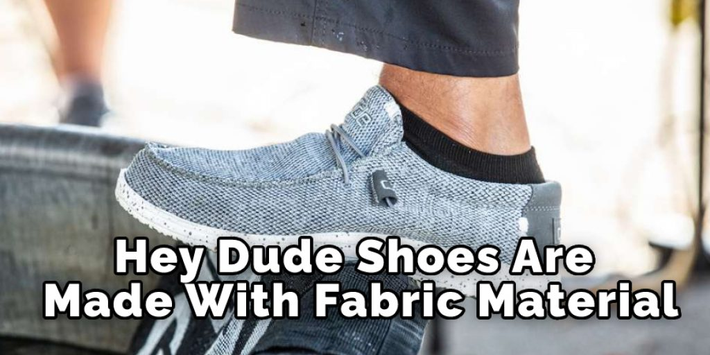 Hey Dude Shoes Are Made With Fabric Material