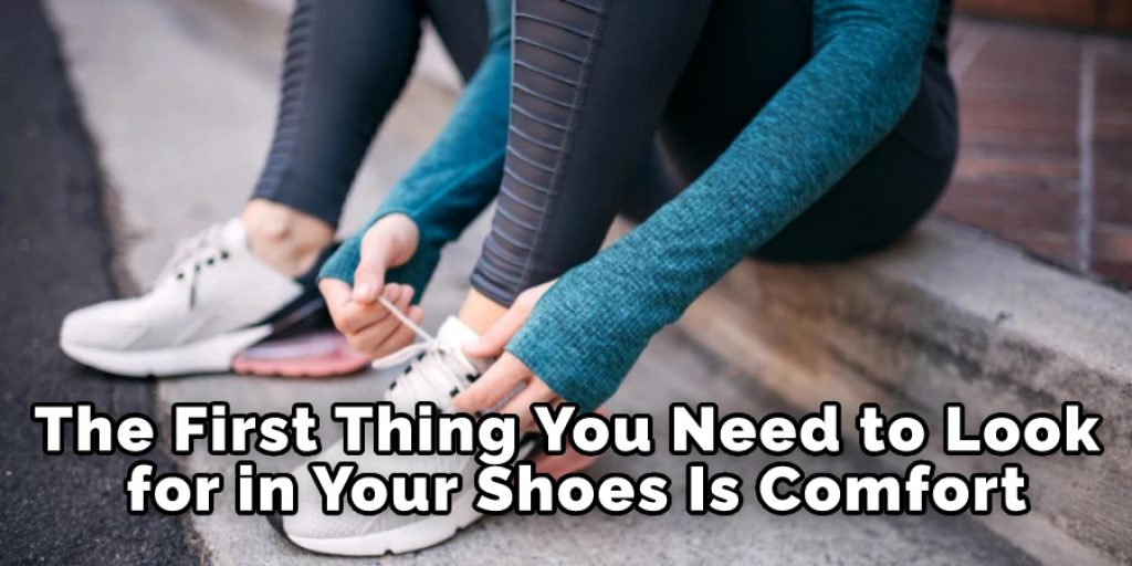 The First Thing You Need to Look for in Your Shoes Is Comfort
