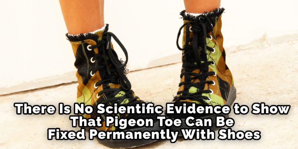 There Is No Scientific Evidence to Show That Pigeon Toe Can Be Fixed Permanently With Shoes